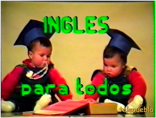 Ingles para todos en TELEPUEBLA-1991